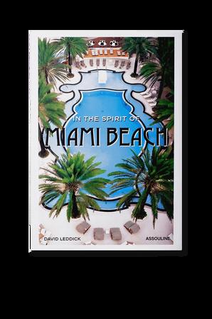 In the Spirit of Miami Beach ASSOULINE