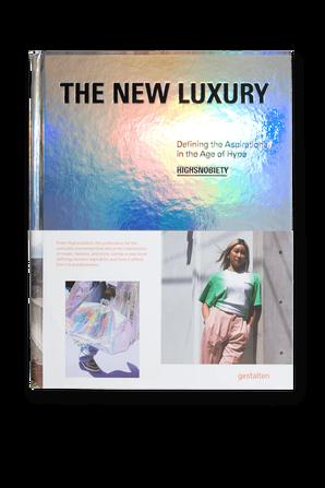 The New Luxury GESTALTEN