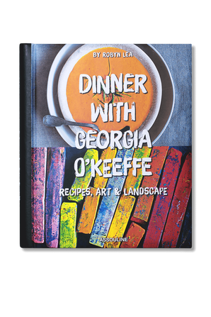 Dinner with Georgia OKeeffe ASSOULINE